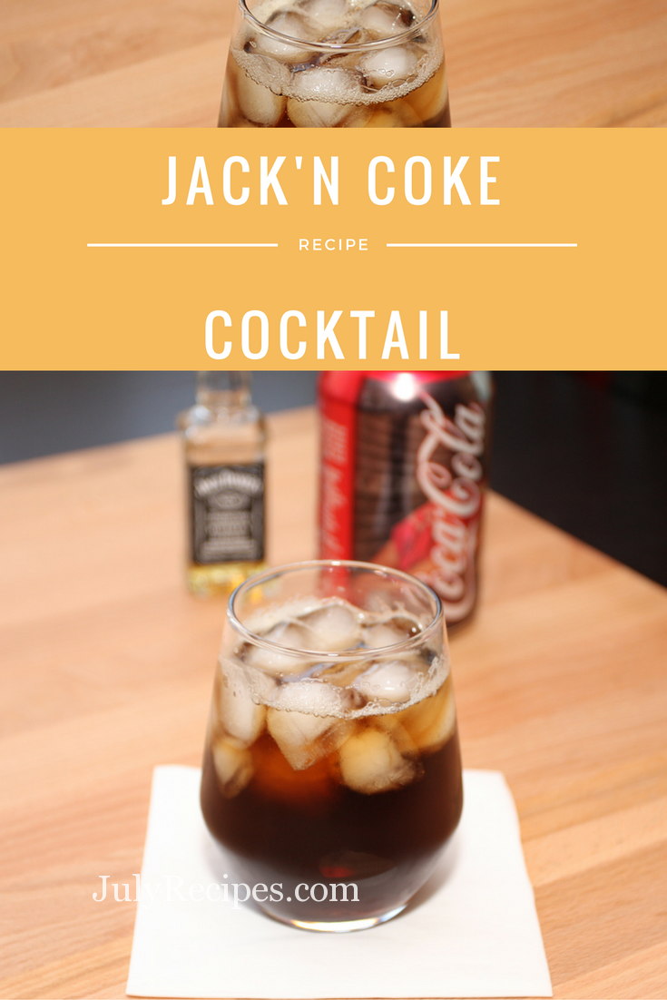Jack and Coke Cocktail - July Recipes